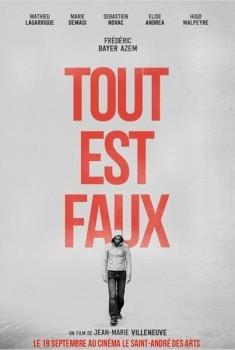 Tout est faux  (2013)