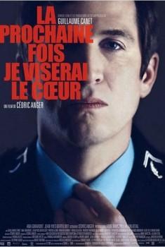 La Prochaine fois je viserai le coeur (2013)