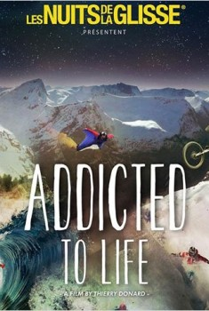 La Nuit de la glisse : Addicted to Life (2014)
