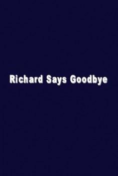 Richard Says Goodbye (2018)
